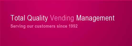 Total Quality Vending Management. Serving our customers since 1992